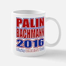 Bachmann Palin President 2016 Crazy Back Mug