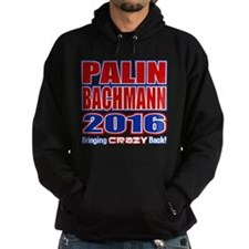Bachmann Palin President 2016 Crazy Back Hoody