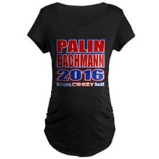 Bachmann Palin President 2016 Crazy Back T-Shirt
