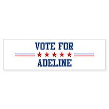 Vote for ADELINE Bumper Bumper Sticker