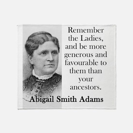 Remember The Ladies - Abigail Adams Throw Blanket