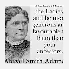 Remember The Ladies - Abigail Adams Tile Coaster