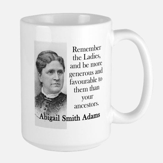 Remember The Ladies - Abigail Adams Mugs