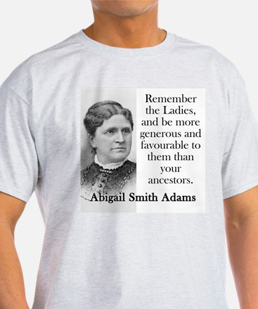 Remember The Ladies - Abigail Adams T-Shirt