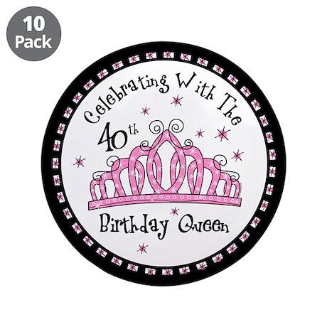 """Tiara 40th Birthday Queen CW 3.5"""" Button (10"""