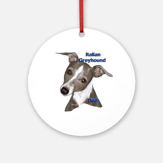 Italian Greyhound dad Ornament (Round)