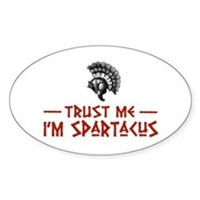 Trust Me I'm Spartacus Oval Decal