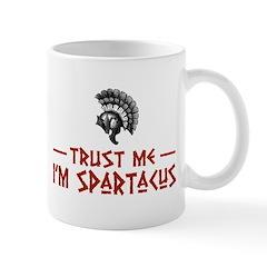 Trust Me I'm Spartacus Mug
