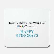 Fake TV Shows Series: HAPPY STINGRAYS Mousepad