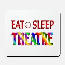 Eat Sleep Theatre Mousepad
