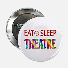 """Eat Sleep Theatre 2.25"""" Button"""