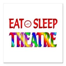 "Eat Sleep Theatre Square Car Magnet 3"" x 3"""