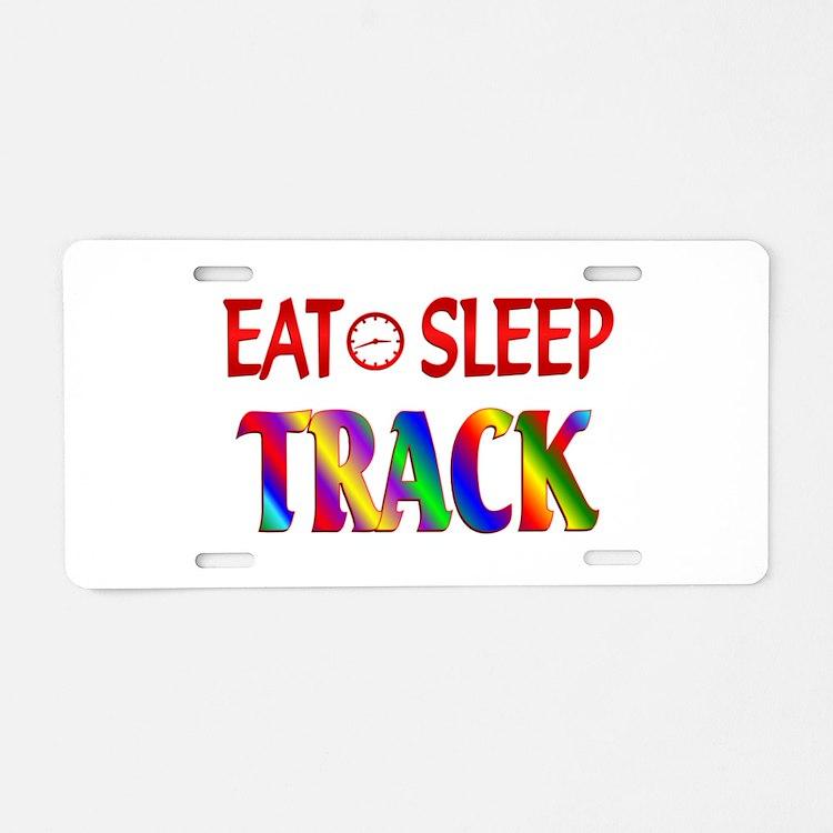 Eat Sleep Track Aluminum License Plate