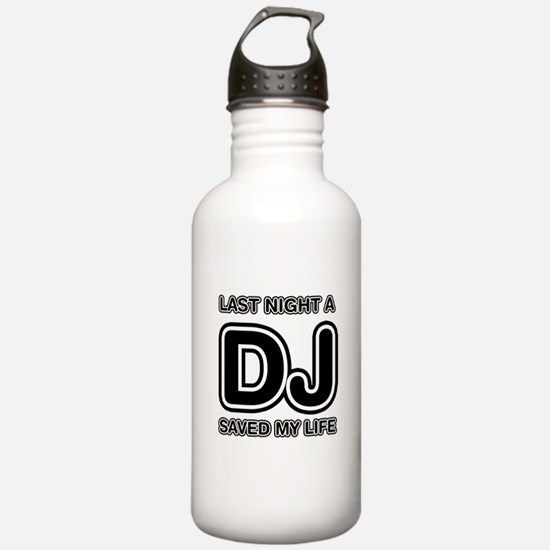 Last Night A DJ Saved My Life Water Bottle