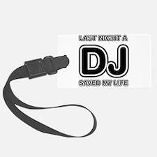 Last Night A DJ Saved My Life Luggage Tag