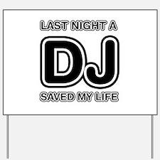 Last Night A DJ Saved My Life Yard Sign
