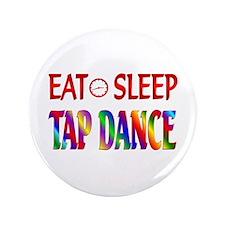 """Eat Sleep Tap Dance 3.5"""" Button"""