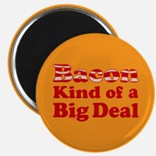 Bacon It's A Big Deal Magnet