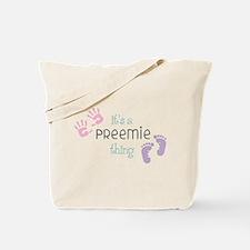 A Preemie Thing Tote Bag
