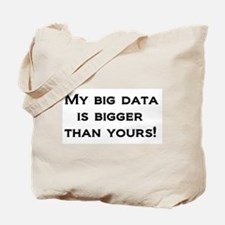 My big data is bigger than yours! Tote Bag