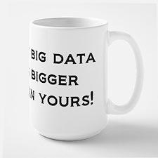 My big data is bigger than yours! Mug