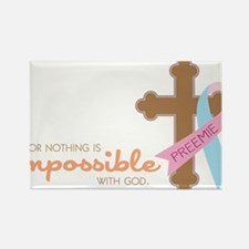 Nothing Is Impossible Rectangle Magnet