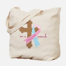 I'm a Miracle Tote Bag