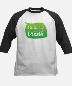 I Shizzled in my Dizzle Tee