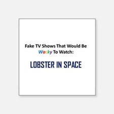 Fake TV Shows Series: LOBSTER IN SPACE Square Stic