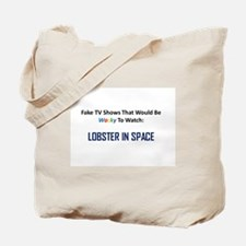 Fake TV Shows Series: LOBSTER IN SPACE Tote Bag
