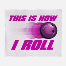 This Is How I Roll (pink) Throw Blanket