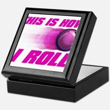This Is How I Roll (pink) Keepsake Box