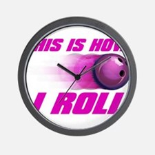 This Is How I Roll (pink) Wall Clock