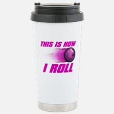 This Is How I Roll (pink) Travel Mug
