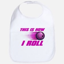 This Is How I Roll (pink) Bib