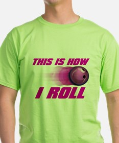 This Is How I Roll (pink) T-Shirt
