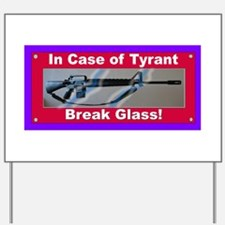 In Case of Tyrant Yard Sign