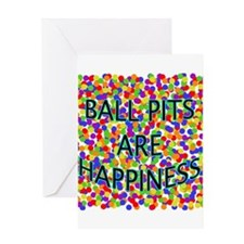 Ball Pits Are Happiness Greeting Card