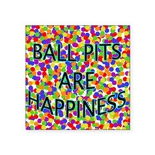 """Ball Pits Are Happiness Square Sticker 3"""" x 3"""""""