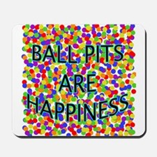 Ball Pits Are Happiness Mousepad