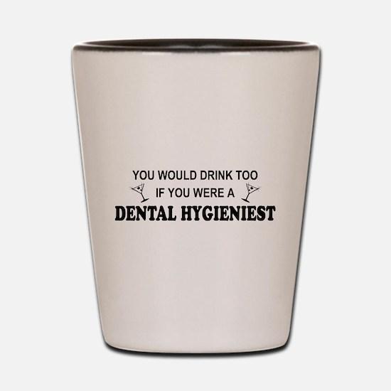 Cute Hygienist Shot Glass