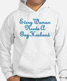 Every Woman Needs A Gay Husband Hoodie