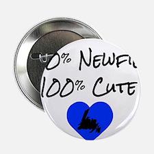 """50% Newfie - 100% Cute 2.25"""" Button"""