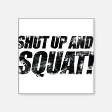 SHUT UP AND SQUAT! Sticker (Rect.) Sticker