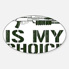 Shotgun Is My Choice Sticker (Oval)