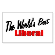 """The World's Best Liberal"" Rectangle Decal"