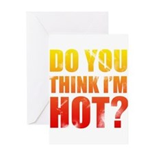 Do You Think Im Hot? Greeting Card