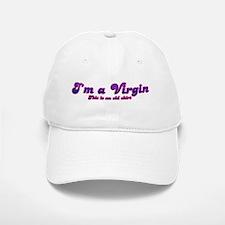 Im a Virgin This Is An Old Shirt Baseball Baseball Cap