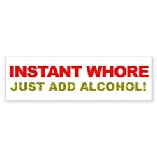 Instant Whore Just Add Alcohol! Car Sticker