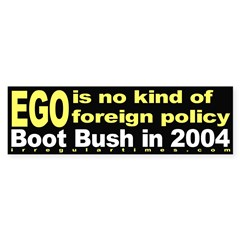 Ego isn't Foreign Policy Bumper Bumper Sticker